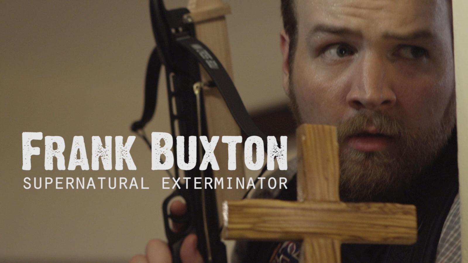 Frank Buxton, Supernatural Exterminator 4
