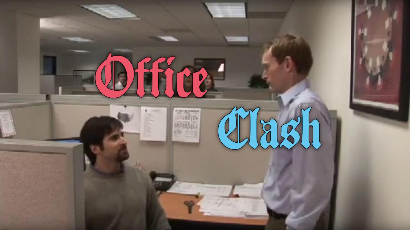 Office Clash