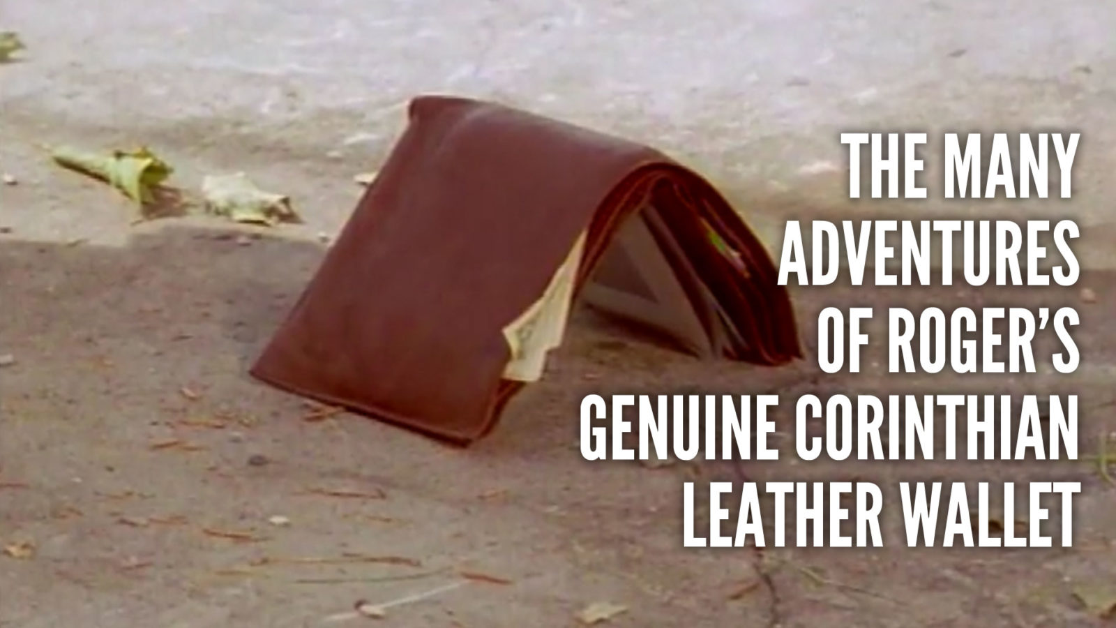 The Many Adventures of Roger's Genuine Corinthian Leather Wallet